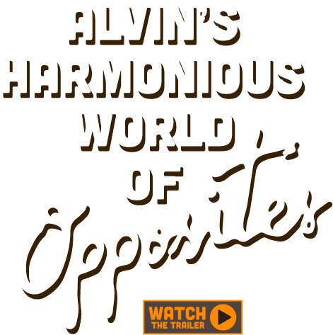 Alvin's harmonious world ofopposites